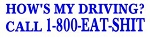 Hows My Driving Call 1-800-EAT-SHIT Decal Sticker