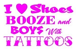I Love Shoes Booze and Boys with Tattoos Decal Sticker