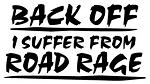 I Suffer From Road Rage Decal Sticker