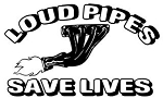 Loud Pipes Save Lives Decal Sticker