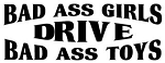 Bad Ass Girls Drive Bad Ass Toys Decal Sticker