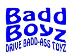 Badd Boyz Drive Badd Ass Toyz Decal Sticker