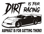 Dirt is for Racing - Late Model v2 Decal Sticker