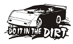 Do it in the Dirt - Late Model Decal Sticker