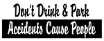Don't Drink & Park Decal Sticker