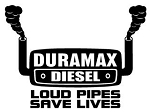 Duramax Diesel Loud Pipes Save Lives v2 Decal Sticker