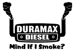Duramax Diesel Mind If I Smoke Decal Sticker