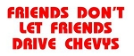 Friends Dont Let Friends Drive Chevys Decal Sticker