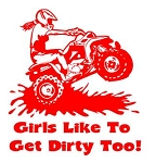 Girls Like To Get Dirty Too ATV Decal Sticker