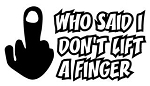 I Don't Lift A Finger Decal Sticker
