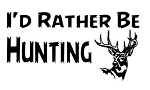 I'd Rather Be Hunting v2 Decal Sticker