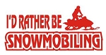 Id Rather Be Snowmobiling Decal Sticker
