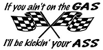 If You Ain't On The Gas  Decal Sticker