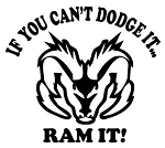 If You Can't Dodge It Ram It Decal Sticker