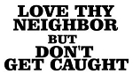 Love Thy Neighbor Decal Sticker