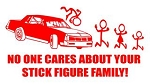 No One Cares About Your Stick Family- Stock Car Decal Sticker