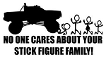 No One Cares About Your Stick  Family - Truck  Decal Sticker