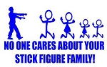 No One Cares About Your Stick Family - Zombie  Decal Sticker