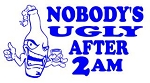 Nobodys Ugly After 2am Decal Sticker