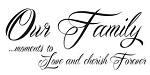 Our Family Moments to Love Decal
