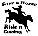 Save A Horse Ride A Cowboy Decal Sticker