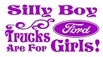 Silly Boy Ford Trucks Are For Girls v2 Decal Sticker