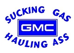 Sucking Gas Hauling Ass GMC Decal Sticker
