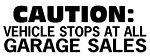 Vehicle Stops at all Garage Sales Decal Sticker