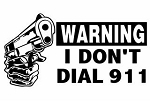 Warning I Don't Dial 911 Decal Sticker