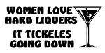 Women Love Hard Liquers Decal Sticker