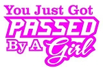 You Just Got Passed By A Girl - v2 Decal Sticker